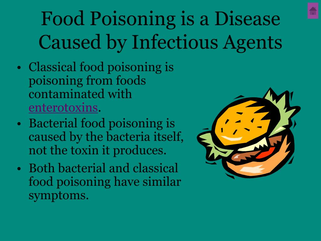 Classical food poisoning is poisoning from foods contaminated with