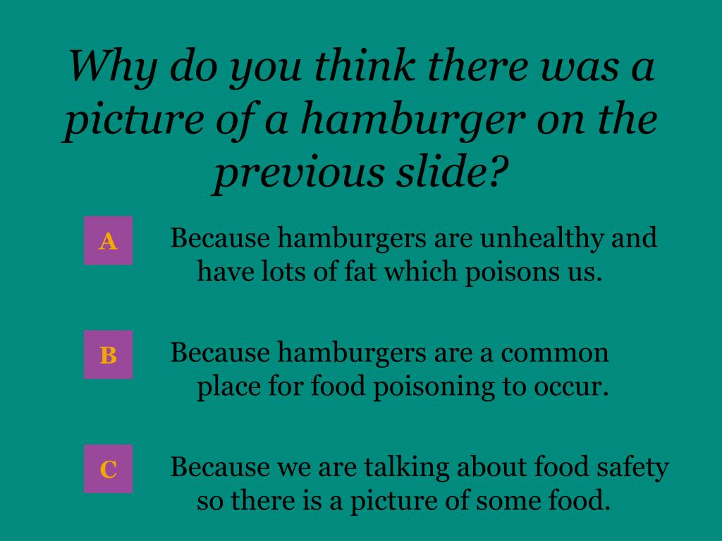 Why do you think there was a picture of a hamburger on the previous slide?