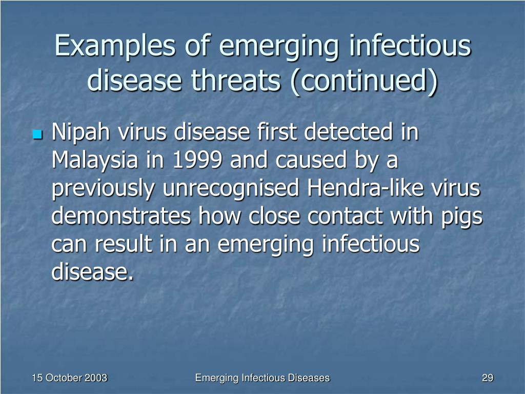 Examples of emerging infectious disease threats (continued)
