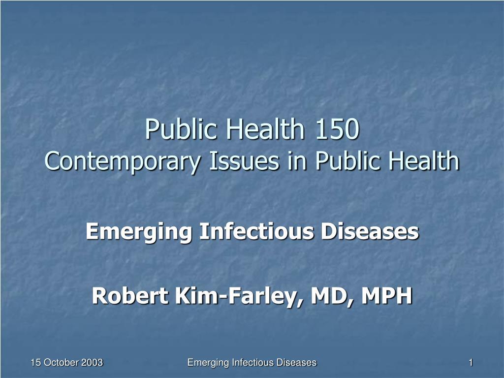 public health 150 contemporary issues in public health l.
