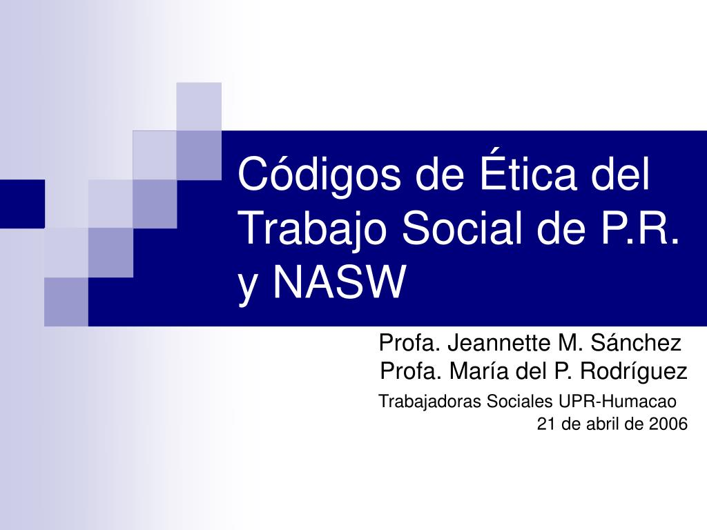 Códigos de Ética del Trabajo Social de P.R. y NASW