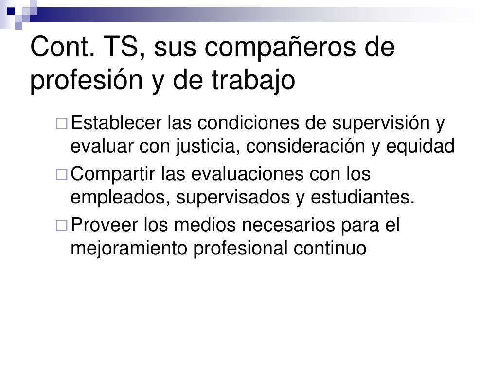 Cont. TS, sus compañeros de profesión y de trabajo