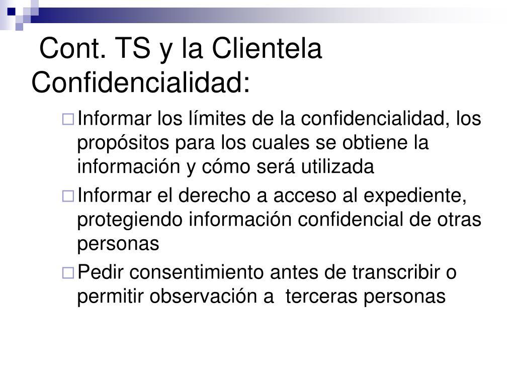 Cont. TS y la Clientela Confidencialidad: