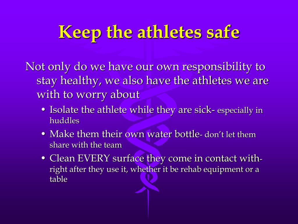 Keep the athletes safe