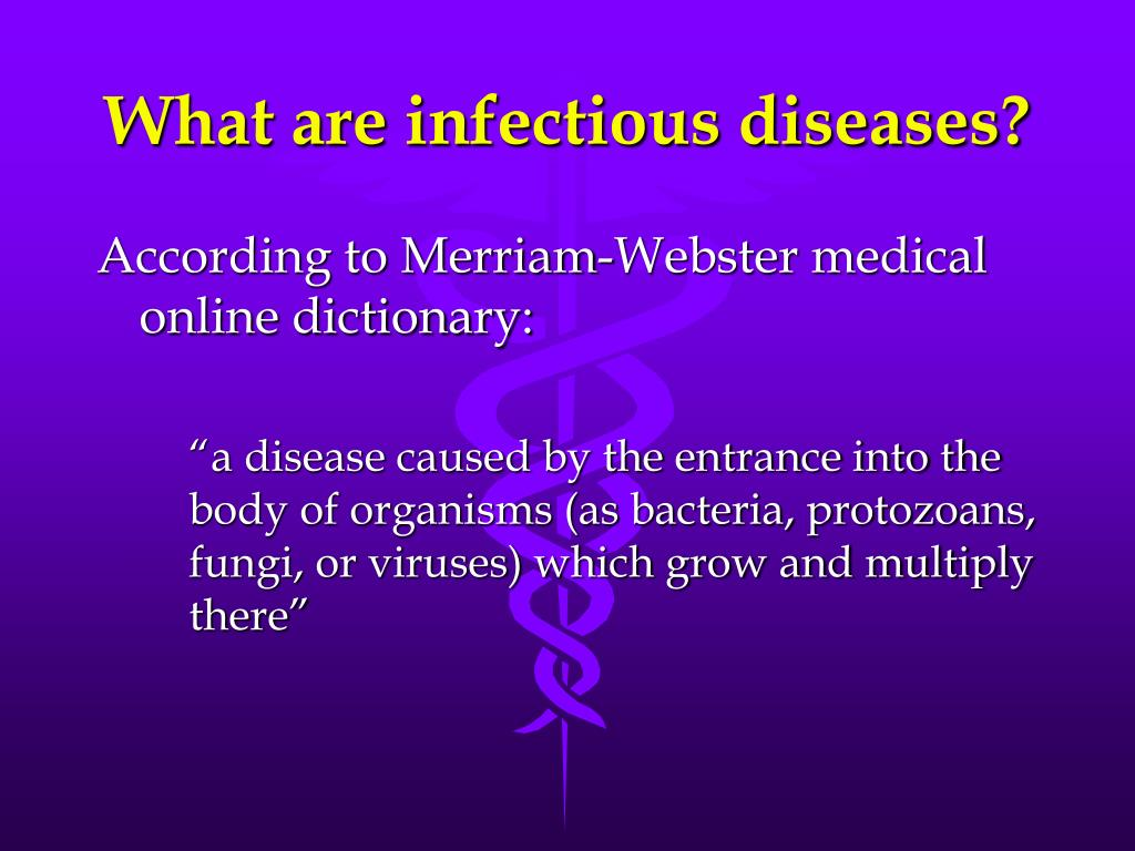 What are infectious diseases?