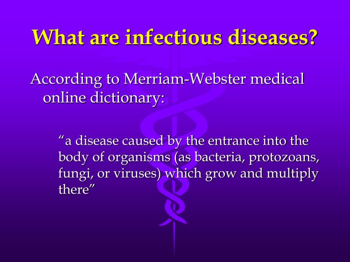 What are infectious diseases