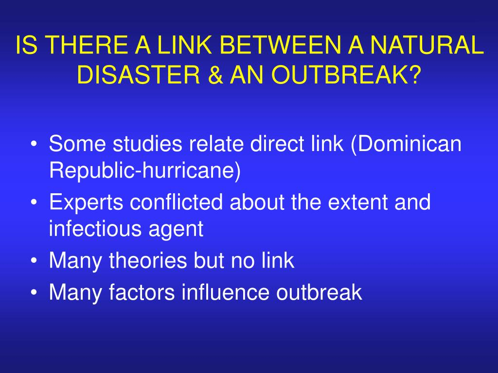 IS THERE A LINK BETWEEN A NATURAL DISASTER & AN OUTBREAK?