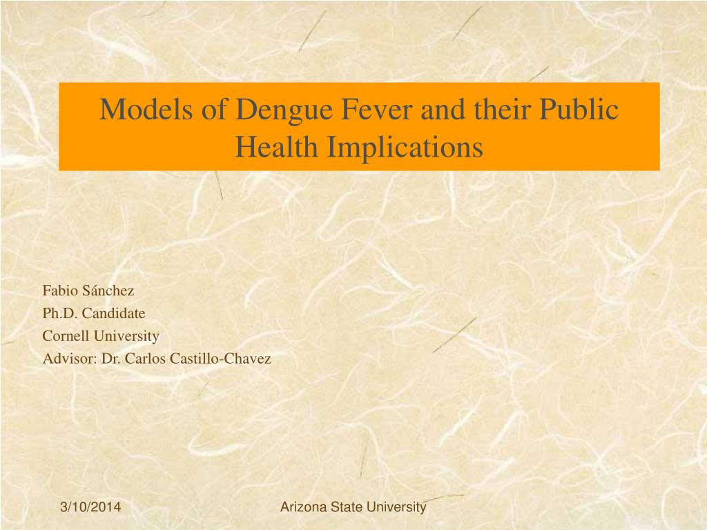 Models of Dengue Fever and their Public Health Implications