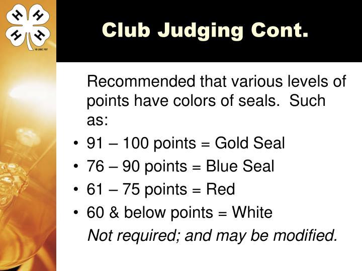 Club Judging Cont.