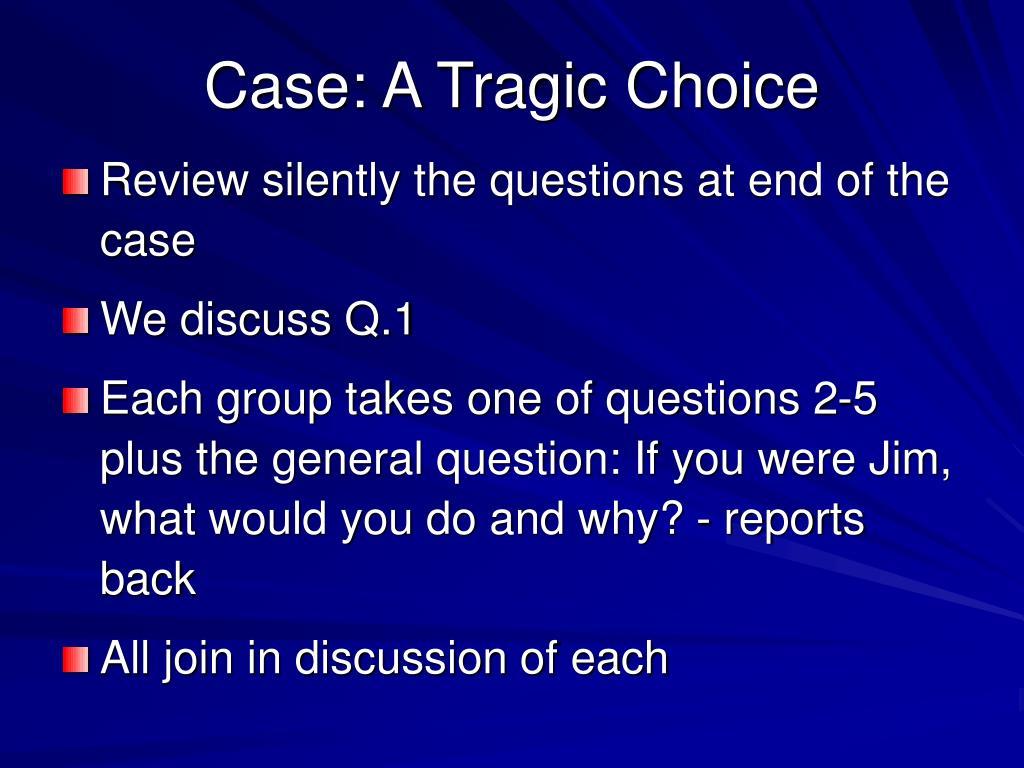Case: A Tragic Choice