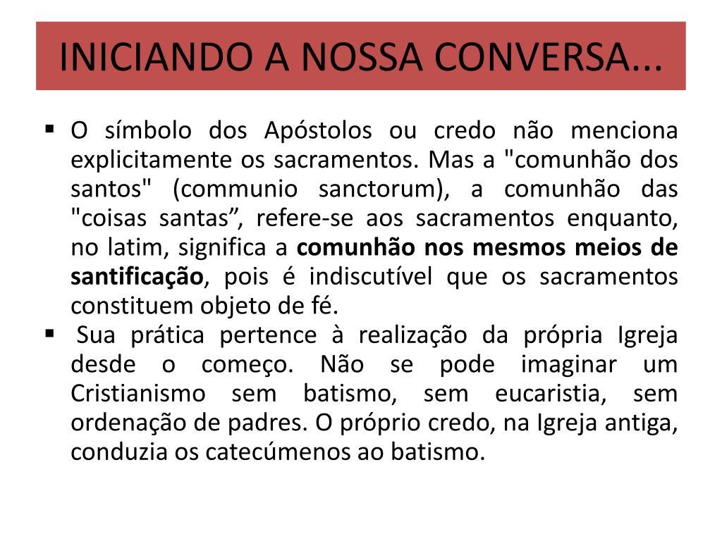 INICIANDO A NOSSA CONVERSA...