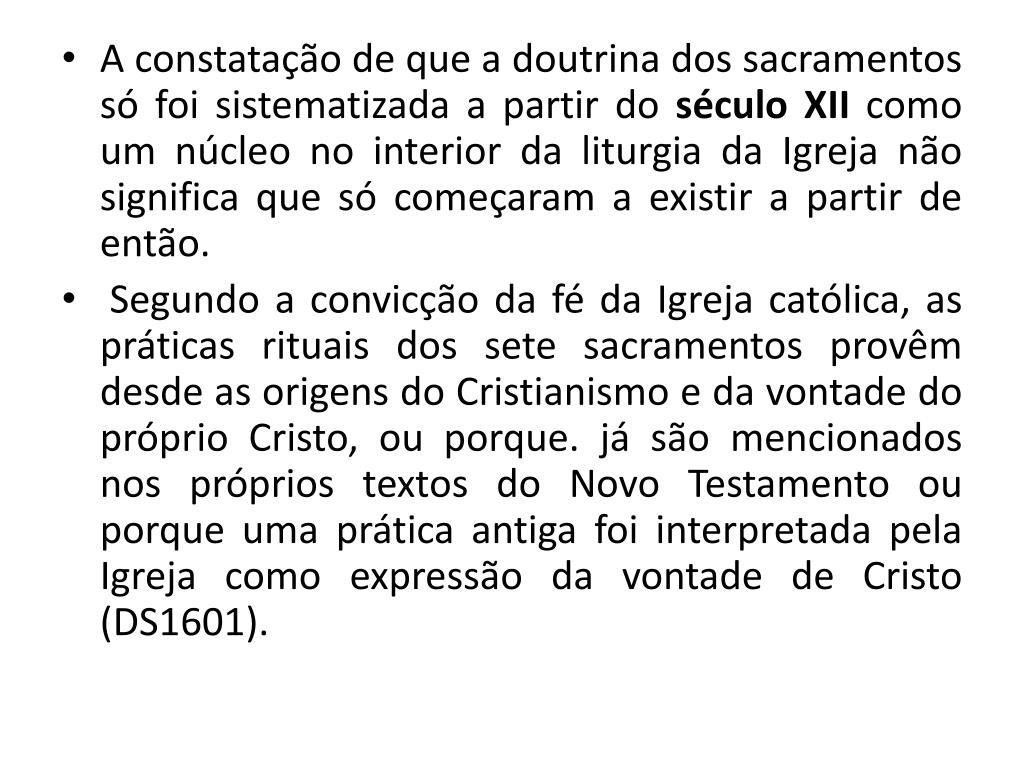 A constatação de que a doutrina dos sacramentos só foi sistematizada a partir do
