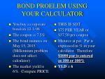 bond proelem using your calculator