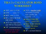 tiba 2 calculator bond worksheet