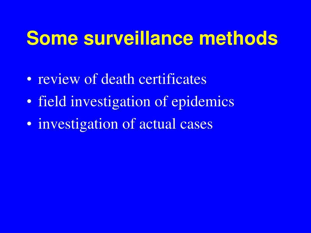 Some surveillance methods