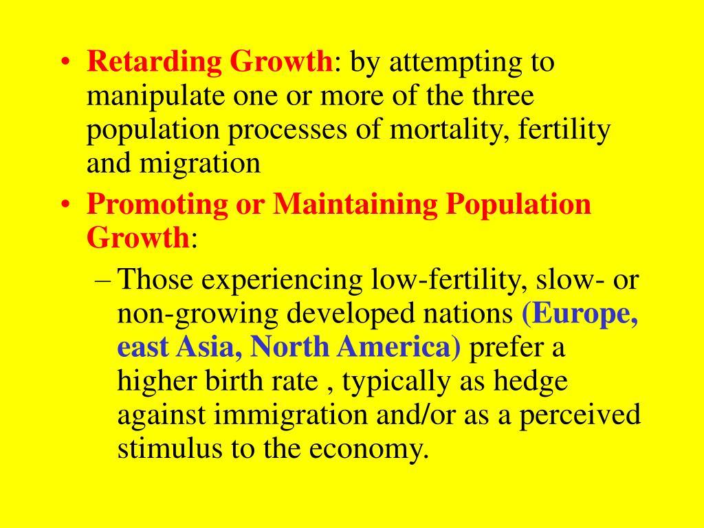 Retarding Growth