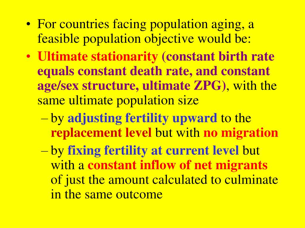 For countries facing population aging, a feasible population objective would be: