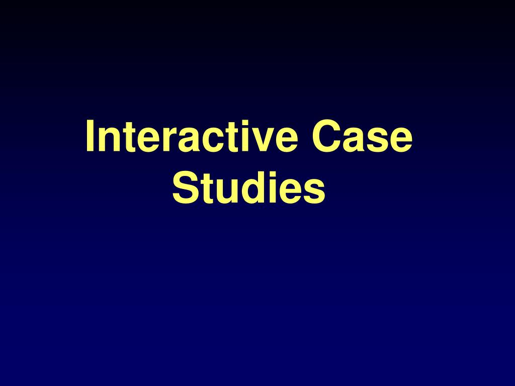 Interactive Case Studies