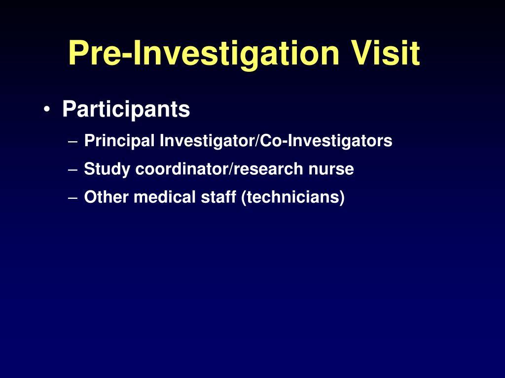 Pre-Investigation Visit