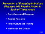 prevention of emerging infectious diseases will require action in each of these areas