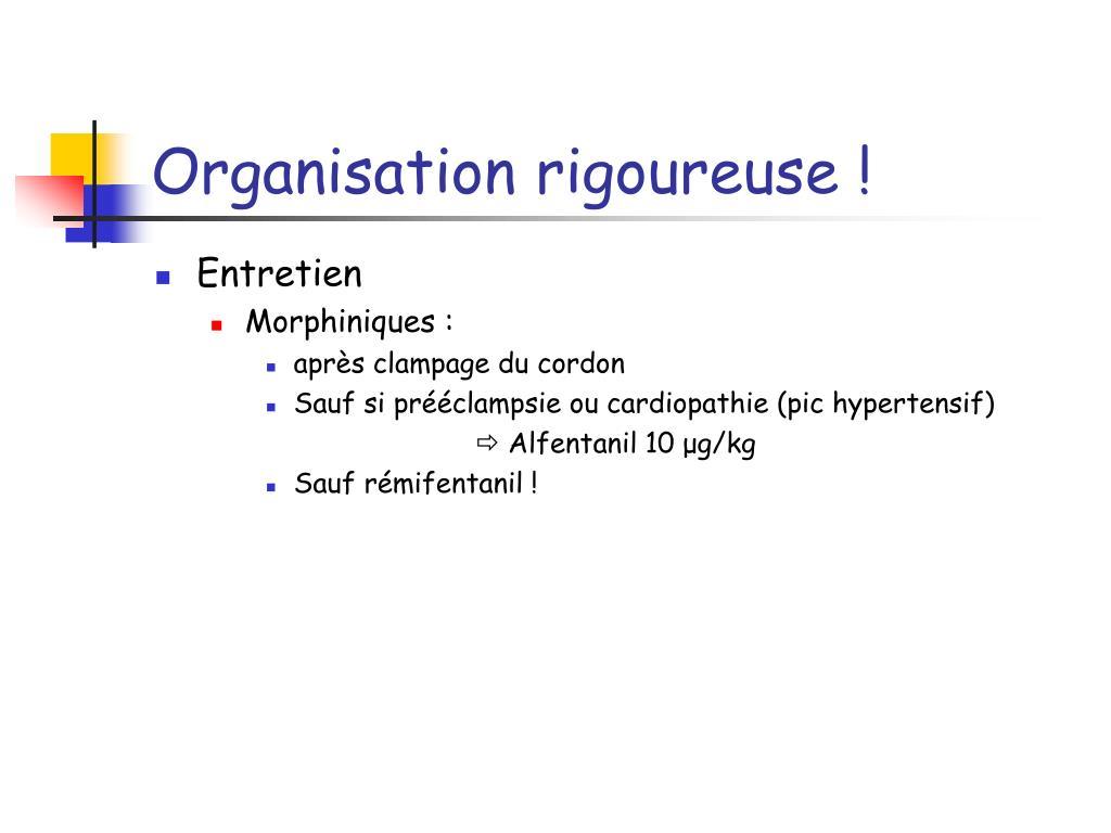 Organisation rigoureuse !