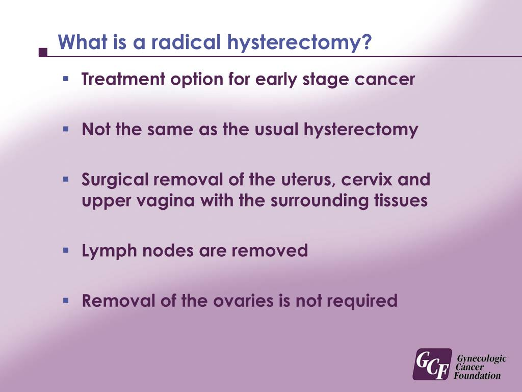 What is a radical hysterectomy?