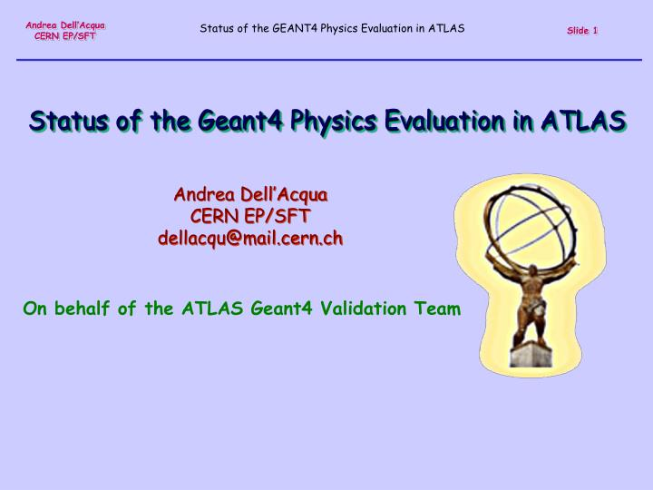 status of the geant4 physics evaluation in atlas n.