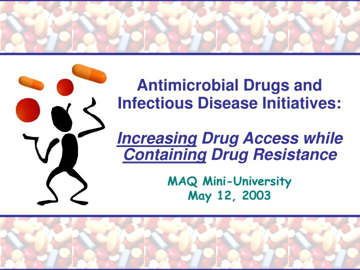 Antimicrobial Drugs and Infectious Disease Initiatives: