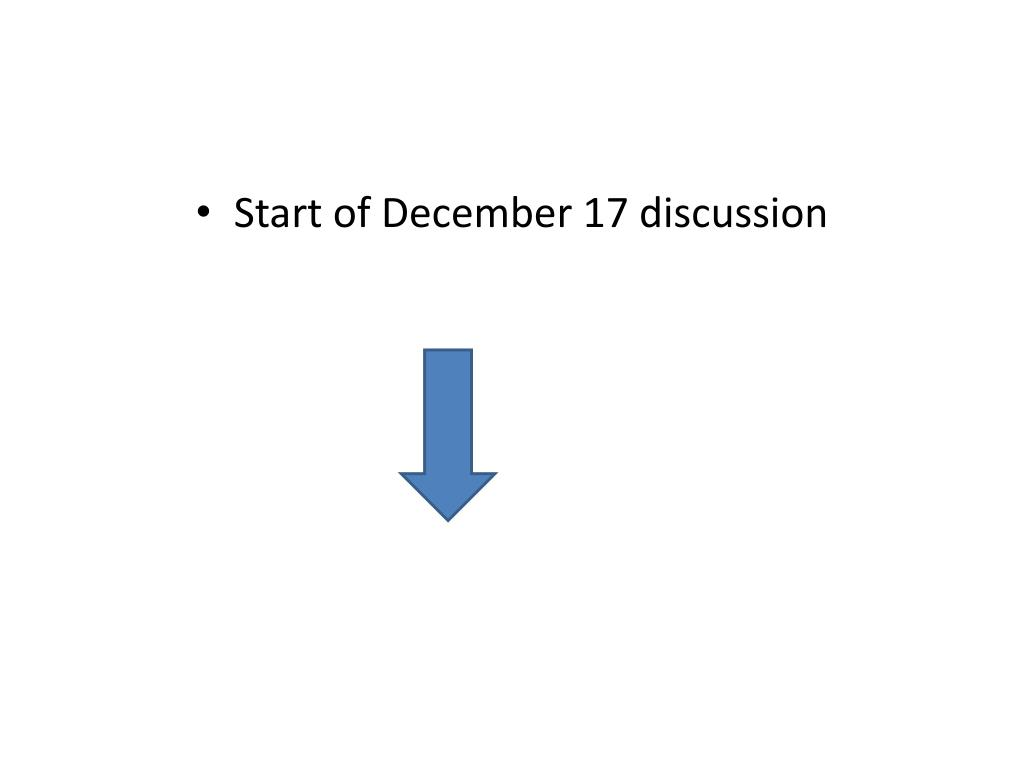 Start of December 17 discussion