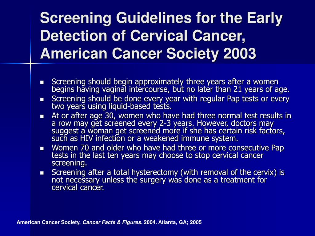 Screening Guidelines for the Early Detection of Cervical Cancer, American Cancer Society 2003