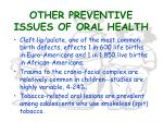 other preventive issues of oral health