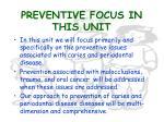 preventive focus in this unit