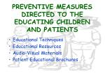 preventive measures directed to the educating children and patients