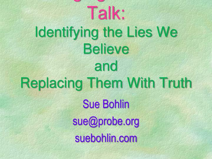 changing our self talk identifying the lies we believe and replacing them with truth n.