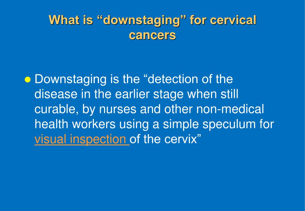 """What is """"downstaging"""" for cervical cancers"""
