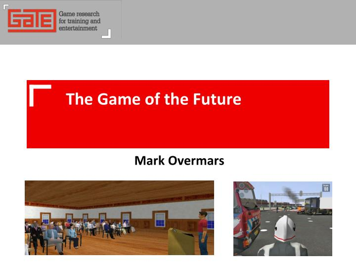 The game of the future