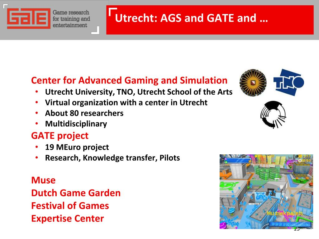 Utrecht: AGS and GATE and …