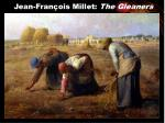 jean fran ois millet the gleaners