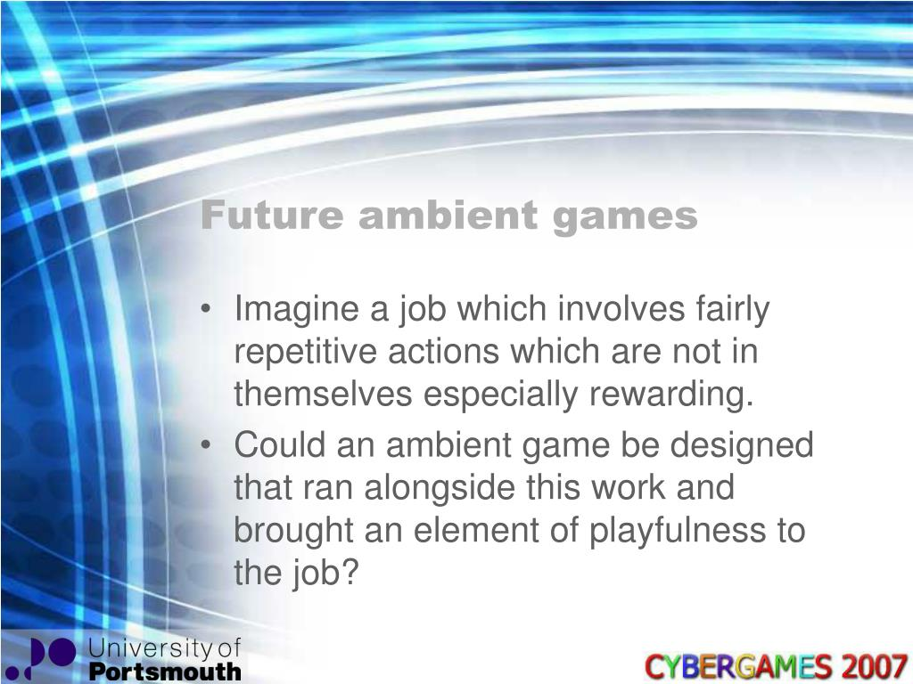 Future ambient games