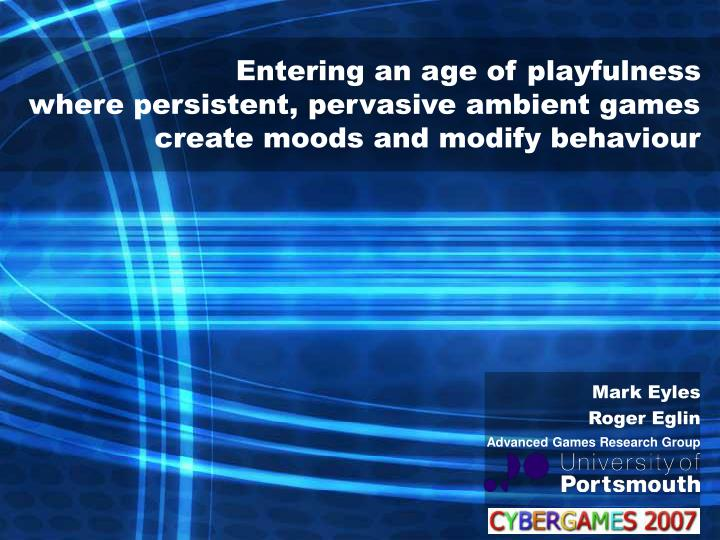 Entering an age of playfulness
