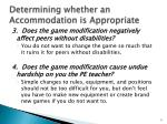 determining whether an accommodation is appropriate6