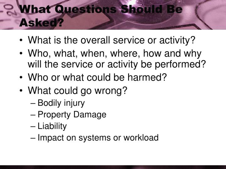 What Questions Should Be Asked?
