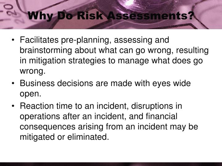 Why do risk assessments