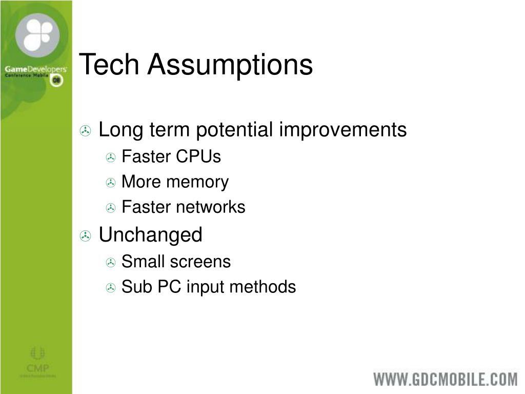 Tech Assumptions