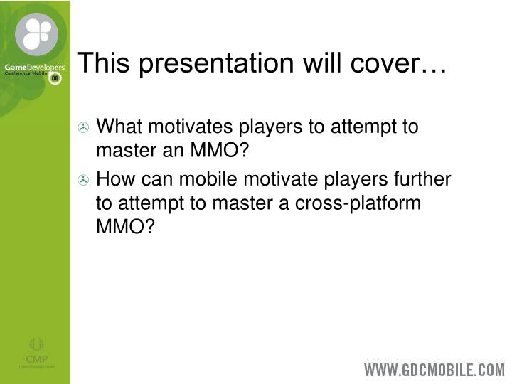 This presentation will cover