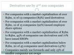 derivative use by 2 nd 100 companies