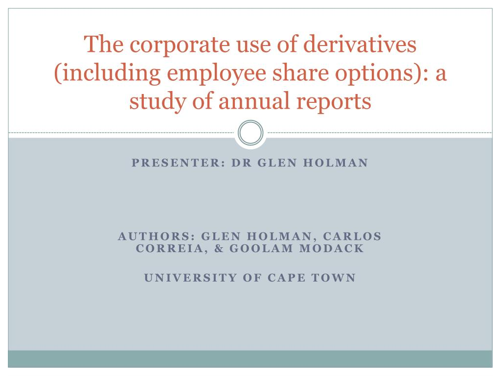 the corporate use of derivatives including employee share options a study of annual reports l.