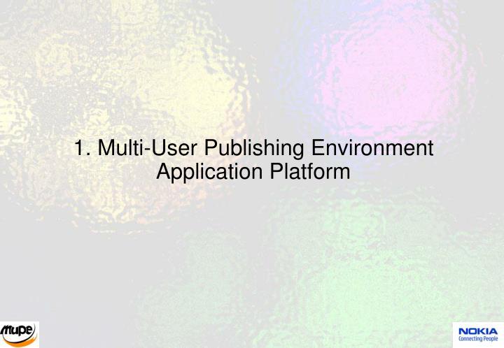 1 multi user publishing environment application platform