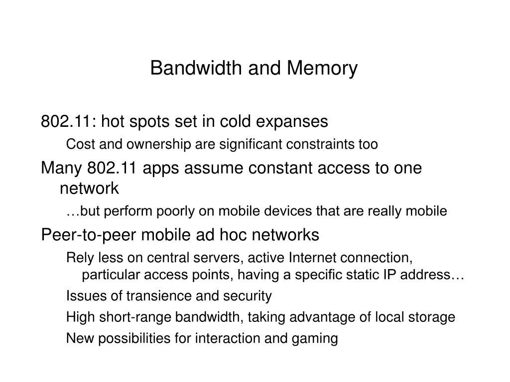 Bandwidth and Memory