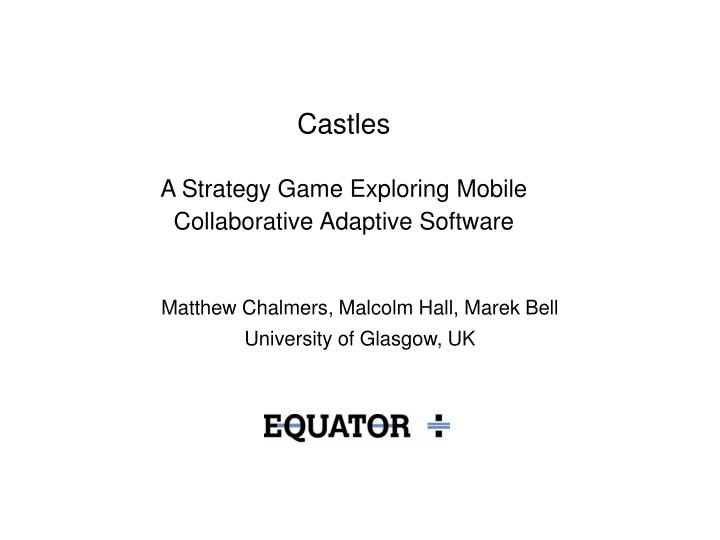 Castles a strategy game exploring mobile collaborative adaptive software